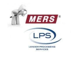 US Regulators Set To Investigate MERS, LPS Over Foreclosures
