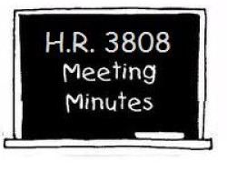 MEETINGS ON H.R. 3808 PLANNED THIS WEEK…