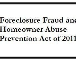 Foreclosure Fraud and Homeowner Abuse Prevention Act of 2011