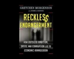 'Reckless Endangerment': Morgenson, Rosner Name Names — Point Finger at Fannie Mae