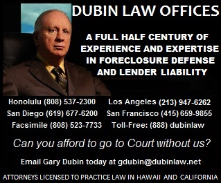 GARY DUBIN LAW OFFICES FORECLOSURE DEFENSE HAWAII and CALIFORNIA