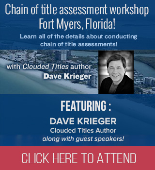 Dave Krieger CHAIN OF TITLE ASSESSMENT AND QUIET TITLE WORKSHOPS FORT MYERS